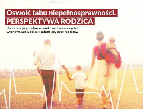 """Konferencja """"Oswoić tabu niepełnosprawności. Perspektywa rodzica"""""""